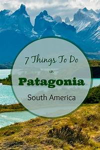 7 Things to do in Patagonia, South America