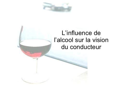 alcool conducteur l alcool et la vision du conducteur