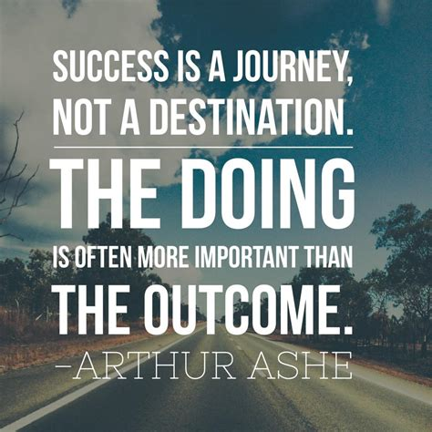 Inspirational picture quote - success is a journey, not a destination, the doing is often more ...