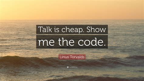 """Linus Torvalds Quote """"talk Is Cheap Show Me The Code"""" (14 Wallpapers) Quotefancy"""
