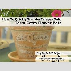 How To Quickly Transfer Images Onto Terra Cotta Flower Pots