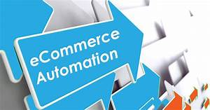 Top 5 Workflow Automation Processes for eCommerce ...