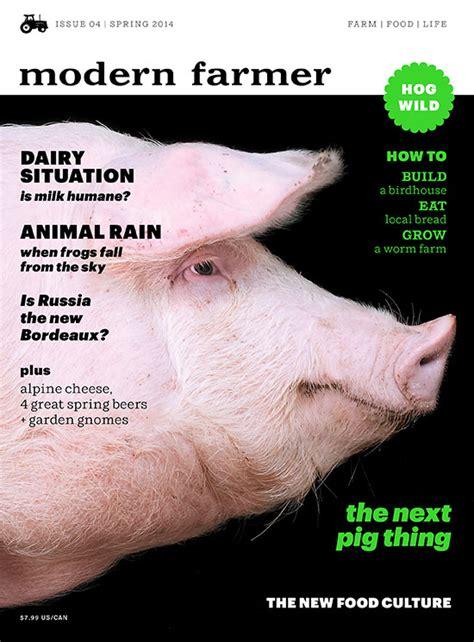 modern farmer subscription issue 4 spring 2014 modern farmer