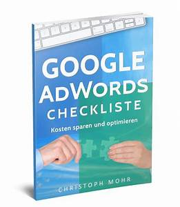 Rechnung Google Adwords : google adwords checkliste ebook von christoph mohr ~ Themetempest.com Abrechnung