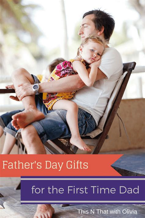 gifts for time dads father s day gifts for the first time dad fcblogger