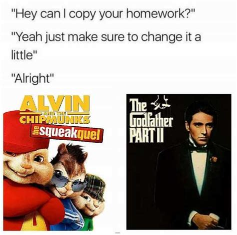 Where Can I Make Memes - can i copy your homework just don t put together the godfather and the chipmunks memes