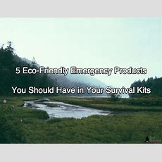 5 Ecofriendly Emergency Products You Should Have In Your Survival Kits  Real Momma