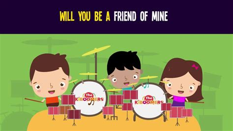 Will You Be A Friend Of Mine Song For Kids Best