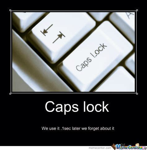 Caps Meme - caps lock by montacreek meme center