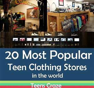 20 Most Popular Teen Clothing Stores in the World this year