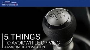 5 Things To Avoid While Driving Manual Transmission