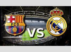 Barcelona vs Real Madrid in El Clasico 2018 La Liga Live