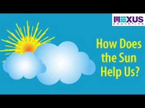How Does The Sun Help Us? Youtube