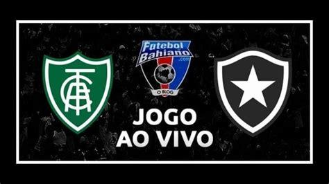 Onde assistir América-MG x Botafogo AO VIVO pela 3ª fase ...