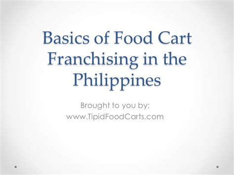 basics of cuisine basics of food cart franchising in the philippines