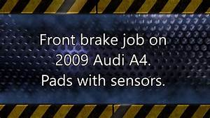Longueur Audi A4 Break : front brake pads replacement on 2009 audi a4 b8 youtube ~ Medecine-chirurgie-esthetiques.com Avis de Voitures