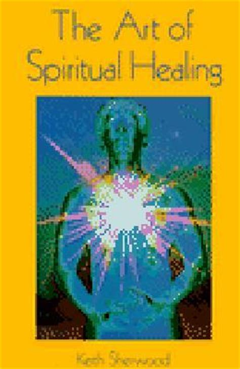 art  spiritual healing chakra energy bodywork  keith sherwood reviews discussion