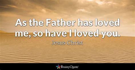 father  loved     loved  jesus