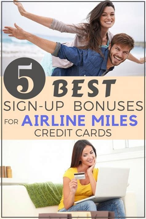 Find the best airline credit card for you. The Best Sign-up Bonuses for Airline Miles Credit Cards