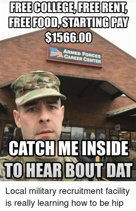 Army Recruiter Meme - free college free ren free foodstarting pay 156600 armed