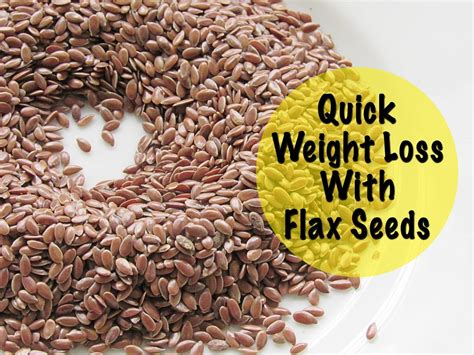 Quick Weight Loss With Flax Seeds Health Benefits Of