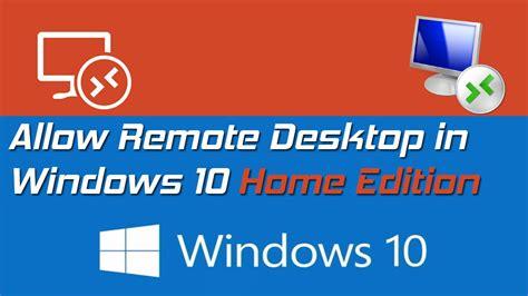 Allow Remote Desktop In Windows 10 Home Edition Youtube