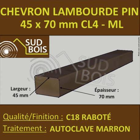 lambourde chevron 45x70 pin rabot 233 trait 233 autoclave classe 4 sud bois terrasse bois