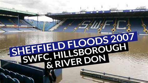 sheffield floods  swfc hillsborough stadium