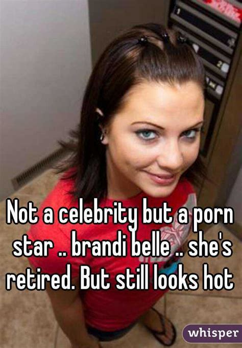 Not A Celebrity But A Porn Star Brandi Belle Shes Retired But Still Looks Hot