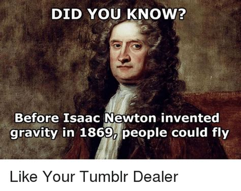 Newton Memes Isaac Newton Memes Of 2017 On Sizzle Inventions