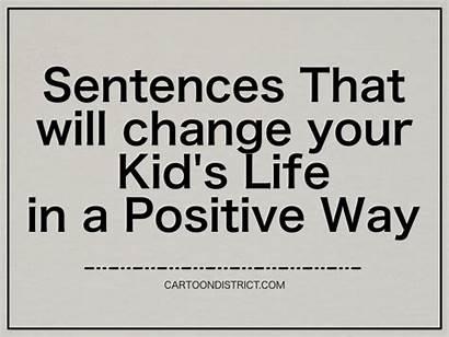 Sentences Positive Change Way Kid