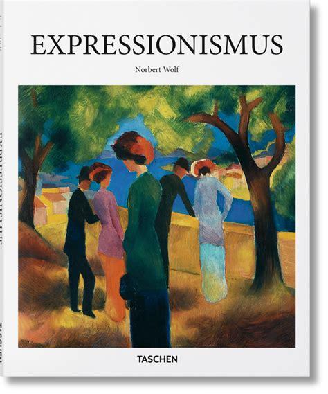 expressionismus kunst merkmale expressionismus kleine reihe kunst taschen verlag