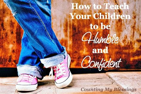 how to be humble without being a doormat how to teach your children to be humble and confident
