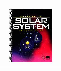 Exploring The Solar System  Teacher U0026 39 S Guide