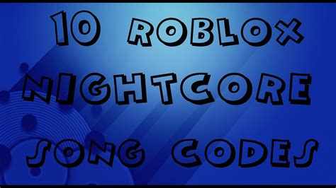 roblox nightcore song codes  youtube