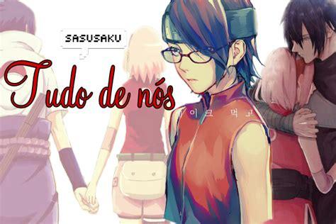História Sasuke E Sakura ( Tudo De Nós )