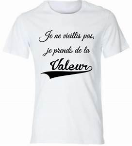 Idée Cadeau Papa 50 Ans : tee shirt blanc homme je ne vieillis pas je prends de la valeur t shirt id e cadeau ~ Teatrodelosmanantiales.com Idées de Décoration