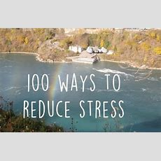 100 Ways To Reduce Stress Uncustomary