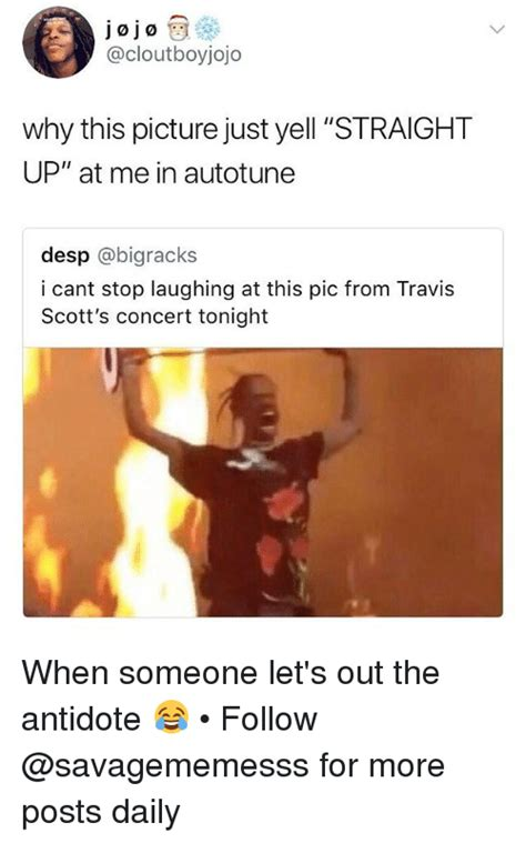 Travis Scott Memes - jojo why this picture just yell straight up at me in autotune desp i cant stop laughing at this