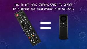 How To Use Samsung Smart Tv Remote As A Remote For Amazon Fire Tv  Stick