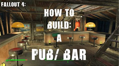 Fallout 4 How To Build A Pubbar  Youtube