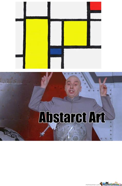 Abstract Memes - abstract art by mcfishbomb meme center
