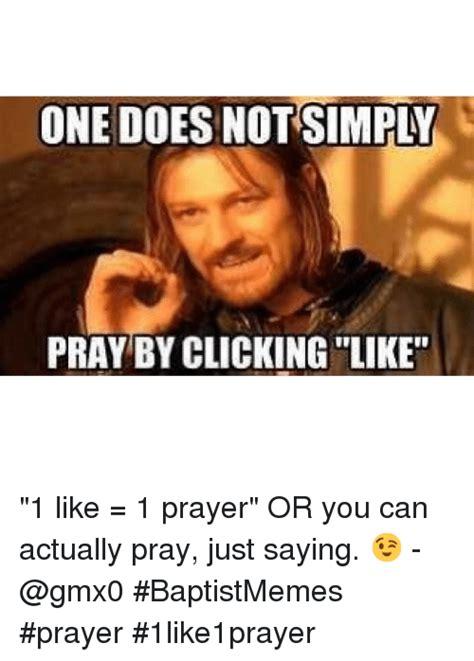 1 Like 1 Prayer Meme - 25 best memes about baptist memes and doe baptist memes and doe memes