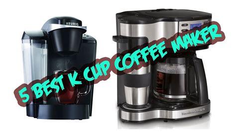 5 Best K Cup Coffee Makers Black Coffee Agatha Christie Irish Valmistus Chords Starbucks With Low Calories Jar Hawaii Zaragoza Without Whiskey
