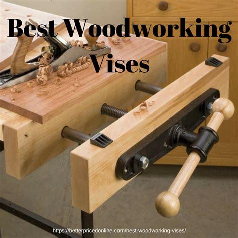 woodworking vises advice    carpenter