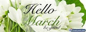 Hello March Be Good seasonal Facebook Cover