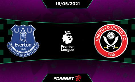 May 26, 2021 may 26, 2021 by the guardian. Everton vs Sheffield United Preview 16/05/2021   Forebet