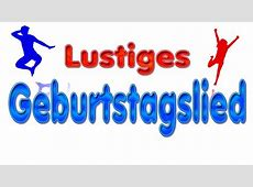 Lustiges Geburtstagslied lustig Deutsch Wir Gratulieren