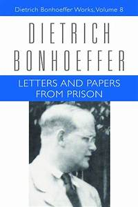 Letters and papers from prison dietrich bonhoeffer works for Bonhoeffer letters and papers from prison