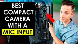 Best Compact Camera With A Mic Input   U2014 5 Cameras With Microphone Jacks